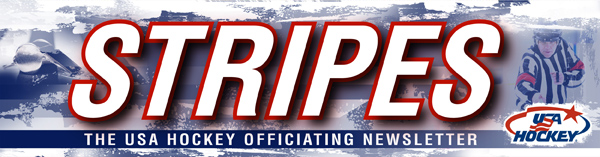 Stripes-The USA Hockey Officiating Newsletter